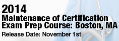 Maintenance of Certification Exam Prep Course - Boston