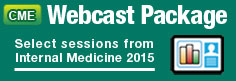Internal Medicine 2015 CME Webcasts